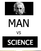 Man Vs. Science